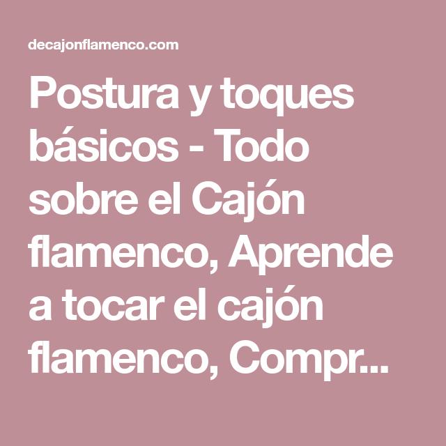 Postura y toques básicos - Todo sobre el Cajón flamenco, Aprende a ...