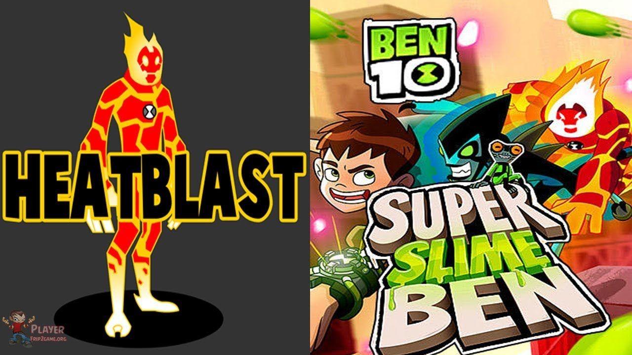 Ben 10 Super Slime Ben Unlocked HEATBLAST (Cartoon