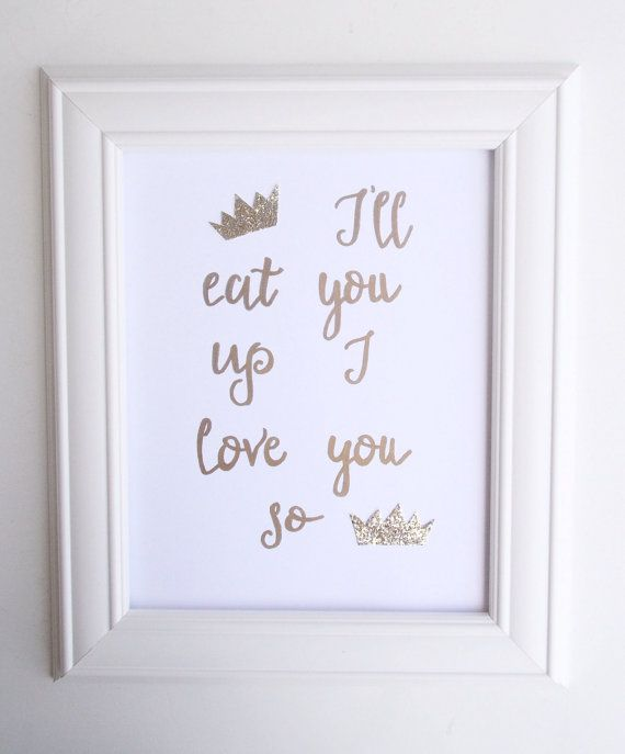 I'll Eat You Up I Love You So Nursery Art, Gold Metallic Wall Art, Hand lettered Script, Where the wild things are, Typography on Etsy, $15.00