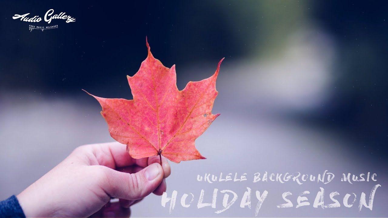 Ukulele Background Music Holiday Season No Copyright Music