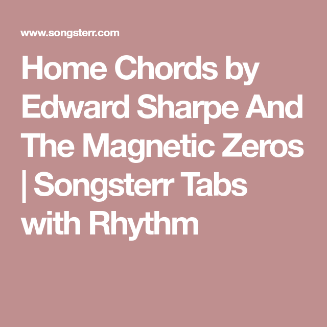 Home Chords by Edward Sharpe And The Magnetic Zeros | Songsterr Tabs ...
