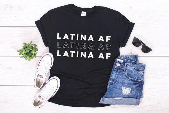 Latina AF Shirt / Latinas / Spanish Shirt / Latina Mom / Mexican Culture #mexicanculture