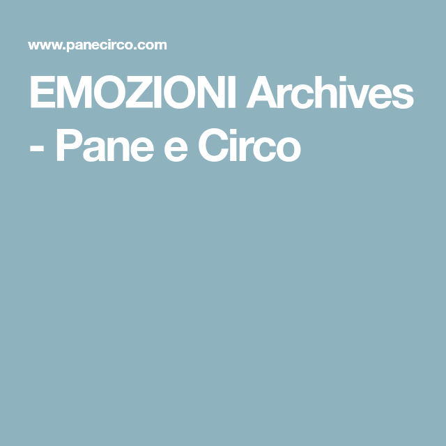 EMOZIONI Archives - Pane e Circo