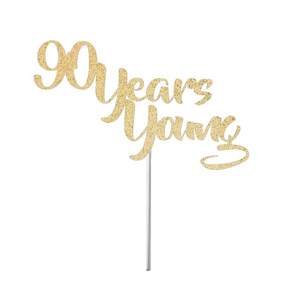 90 Years Young Cake Topper Milestone Birthday 90th Birthday Years
