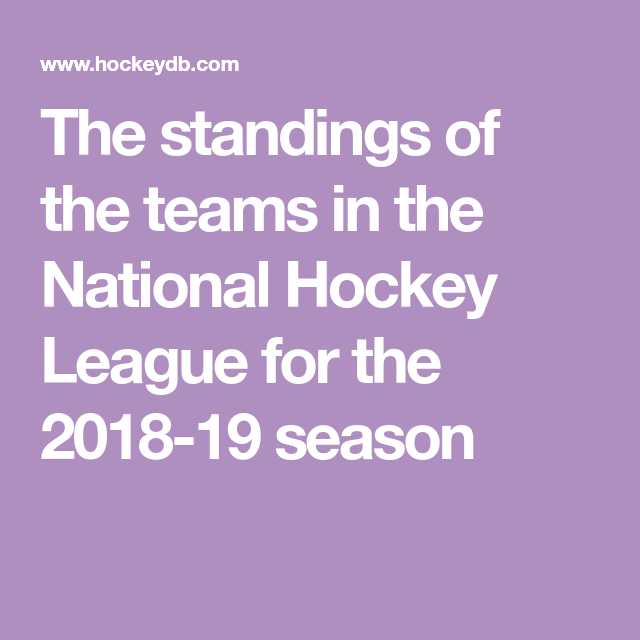 The Standings Of The Teams In The National Hockey League For The