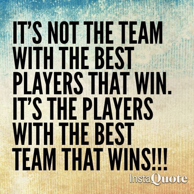 Its Not The Team With The Best Players Sports Quotes Netball Quotes Team Quotes