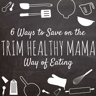 Darcie's Dishes: 6 Ways to Save on the Trim Healthy Mama Way of Eating   Some practical advice on how to save money while staying on the Trim Healthy Mama plan.