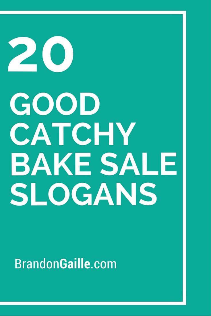 75 Good Catchy Bake Sale Slogans Bake Sale Slogan Bake