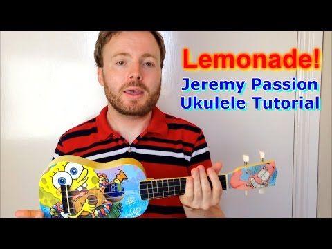 Lemonade - Jeremy Passion (Ukulele Tutorial) - YouTube | Music to ...