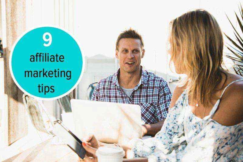 9 online affiliate marketing tips