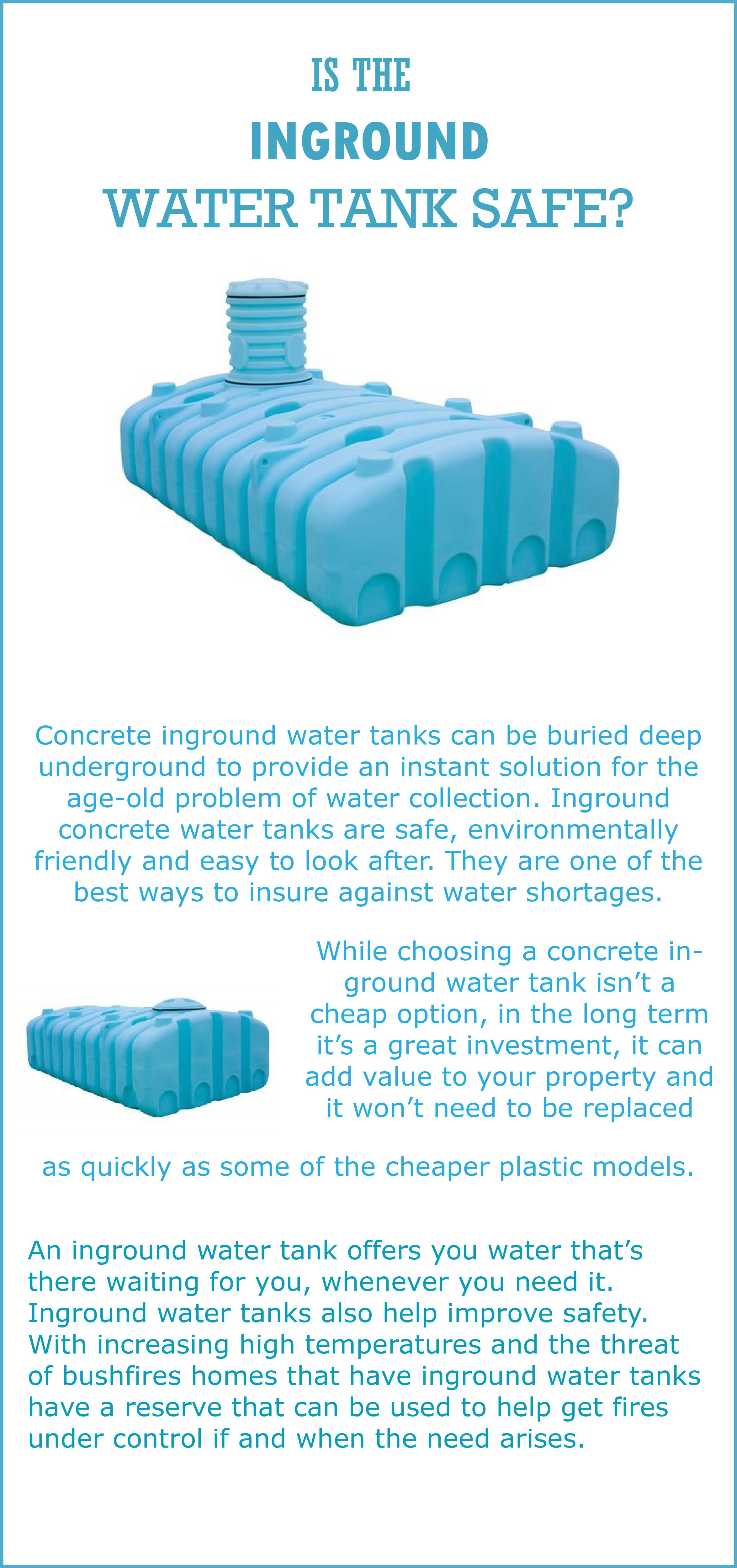 The in ground water tanks are designed for below ground use only