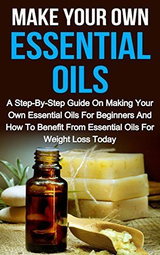 Make Your Own Essential Oils: A Step-By-Step Guide On Making Your Own Essential Oils For Beginners And How To Benefit From Essential Oils For Weight Loss ... Own Essential Oils, Essential Oils Books) by Martha Twinsteal, http://www.amazon.com/dp/B00PYZOU2K/ref=cm_sw_r_pi_dp_DftFub0D0JF6B