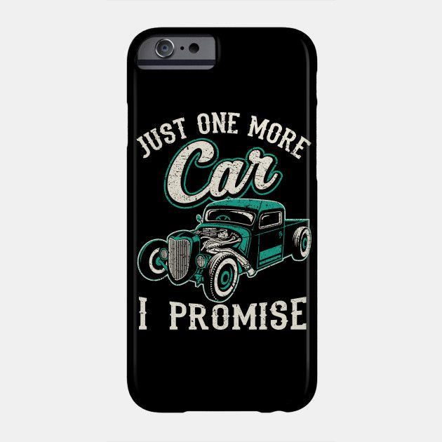 166874de4 Vintage Car Fan Just One More Car I Promise T Shirt | Mobile ...