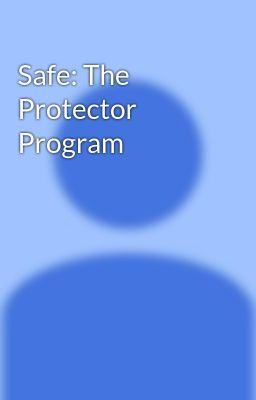 Safe: The Protector Program - Chapter 1   Books Worth