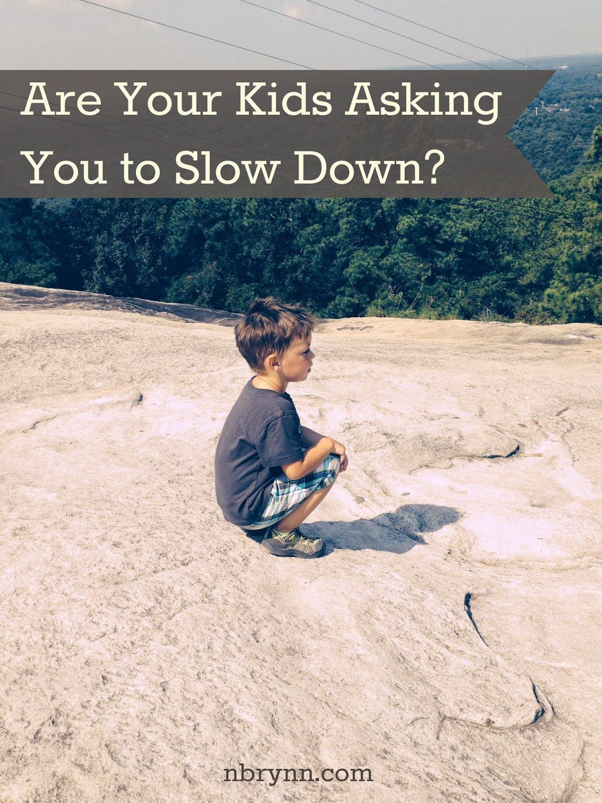 Are your kids asking you to slow down? NBrynn: When We're Too Busy To See