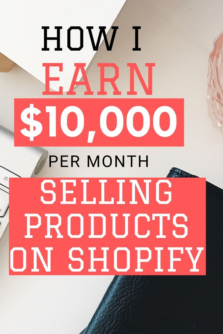 Learn how you can earn $10K and above selling products on Shopify.