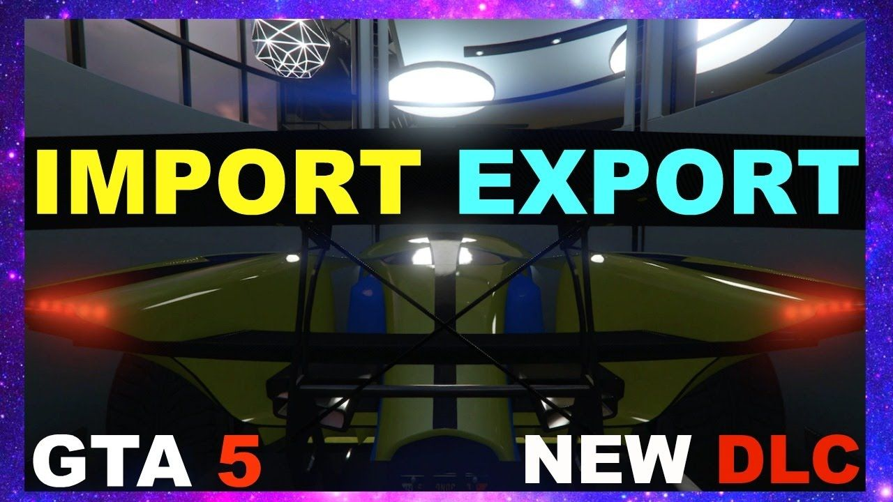 GTA 5 Import Export Cars DLC,Tips, 60 Car Garage, All New Vehicle ...