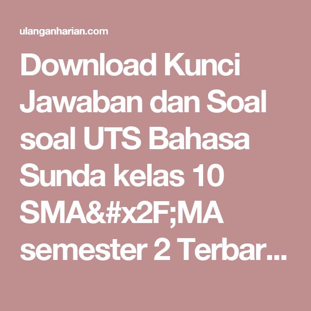 Download Kunci Jawaban Dan Soal Soal Uts Bahasa Sunda Kelas 10 Sma X2f Ma Semester 2 Terbaru Dan Terlengkap Ula Matematika Kelas 5 Matematika Kelas 4 Bahasa