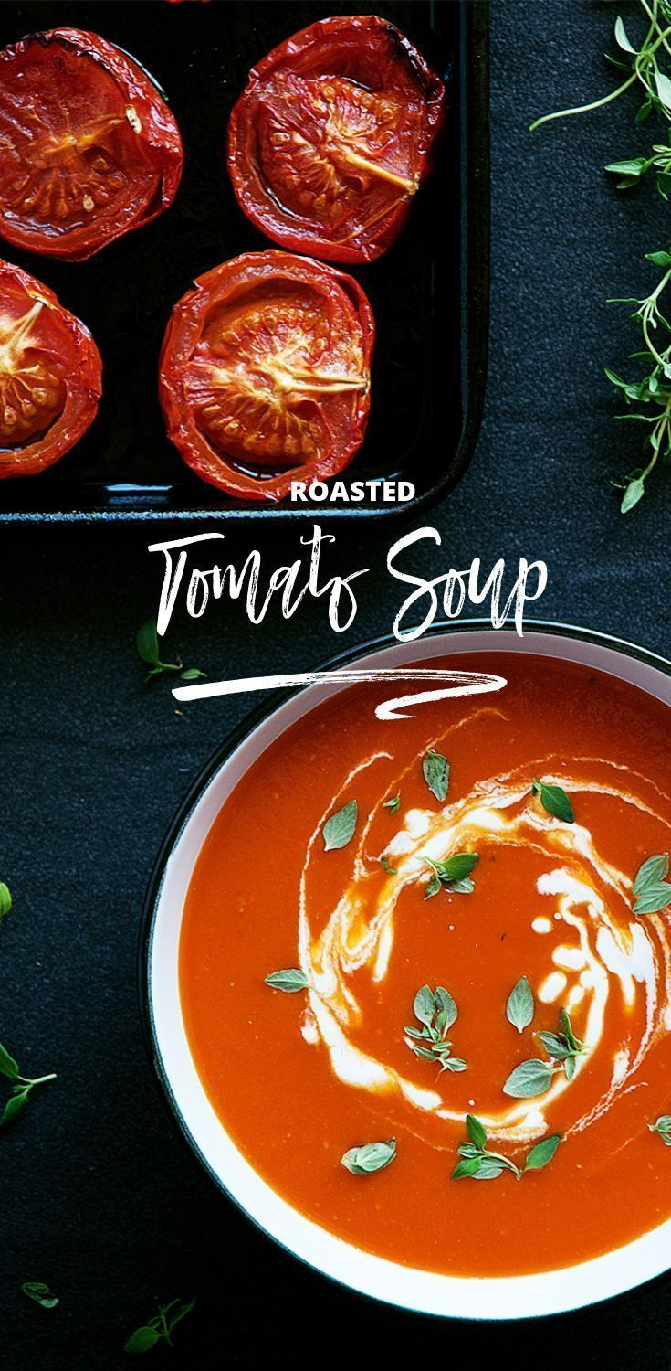 Homemade roasted tomato soup recipe in 2020 roasted