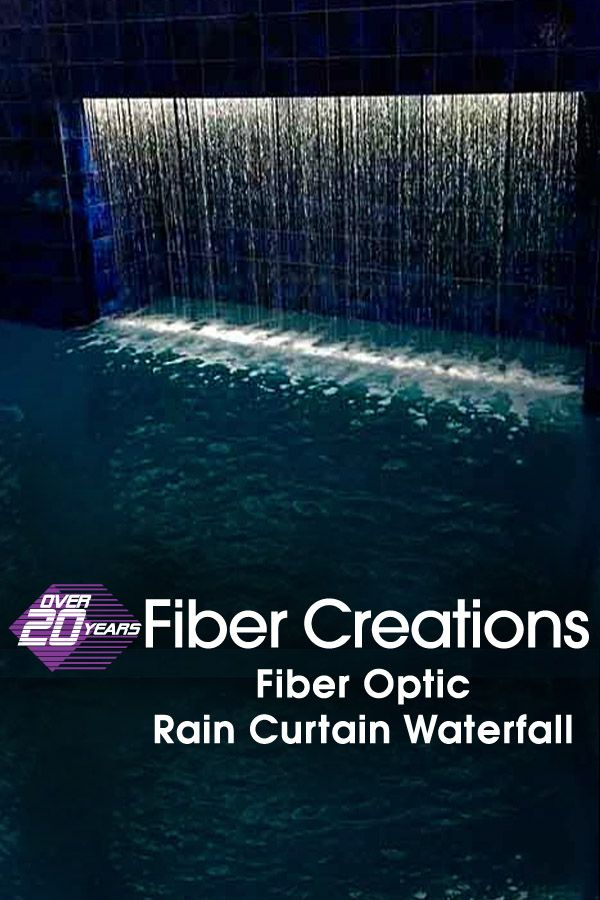 Fiber Creations Fiber Optic Rain Curtain Is Designed To Provide Single Rows Of Water And Project Them Stra Water Feature Wall Fiber Optic Fiber Optic Lighting