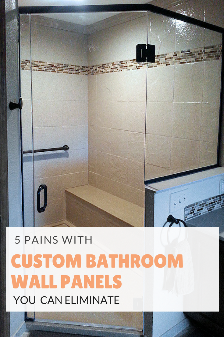 5 pains with custom bathroom wall panels you can eliminate right now ...