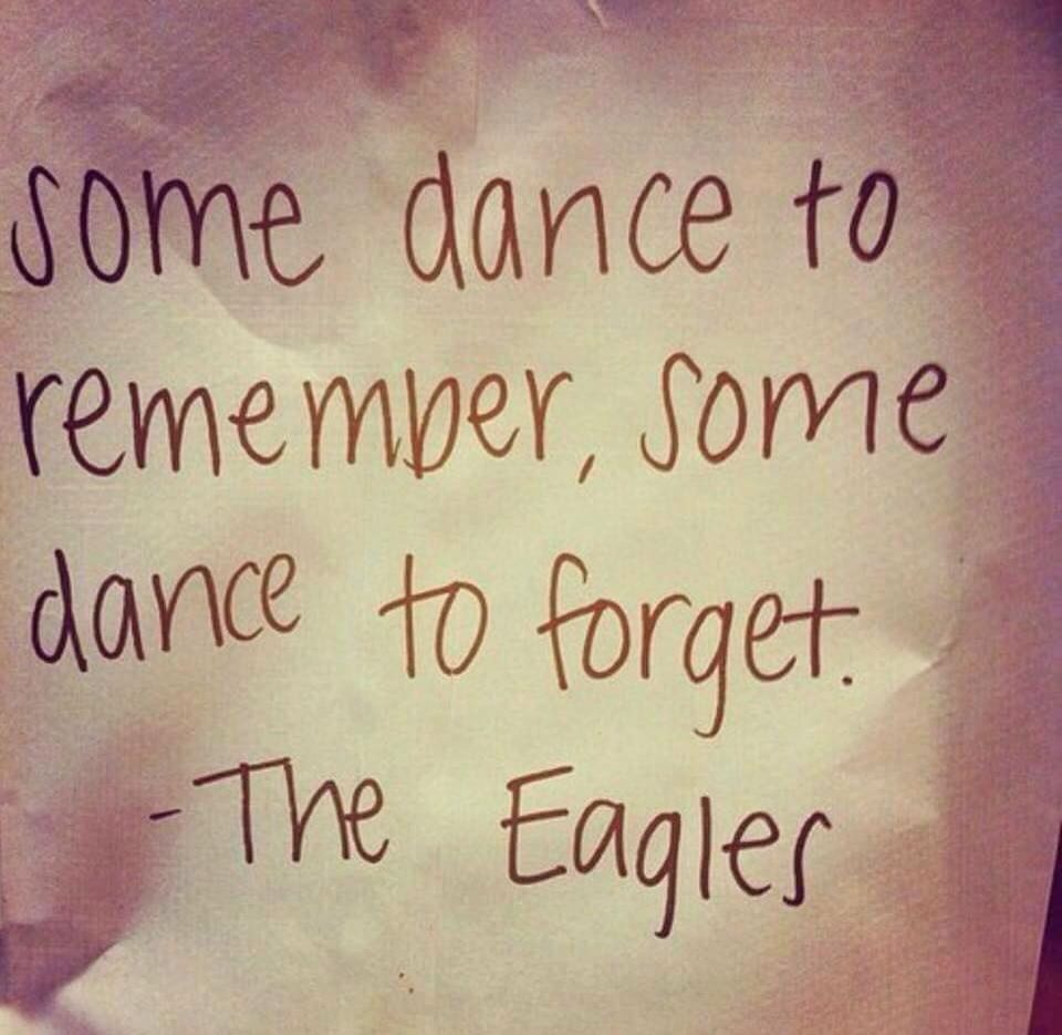 Inspirational Dance Quotes Some Dance To Remember Some Dance To Forget  Music  Pinterest