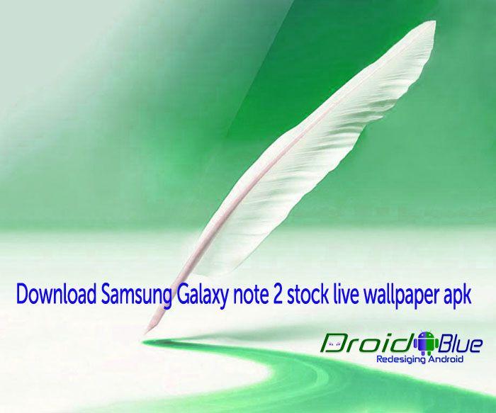 Hd Samsung Galaxy Note 2 Gt N7100 Stock Live Wallpaper Apk Download