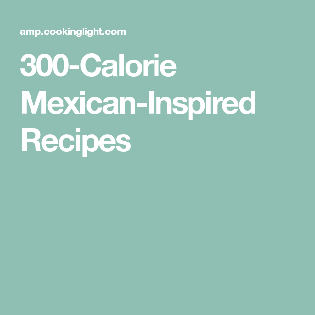 300 calorie mexican inspired recipes food pinterest recipe 300 calorie mexican inspired recipes forumfinder Images