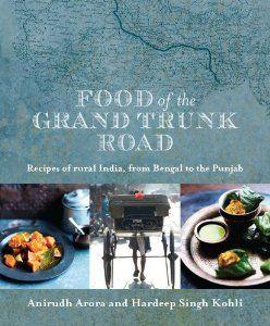 Food of the Grand Trunk Road | Hardeep Singh Kohli, Anirudh Arora