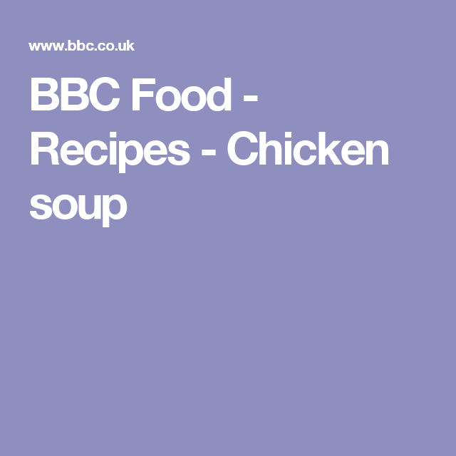 Chicken soup recipe chicken soup leftover roast chicken and foods bbc food recipes chicken soup forumfinder Image collections