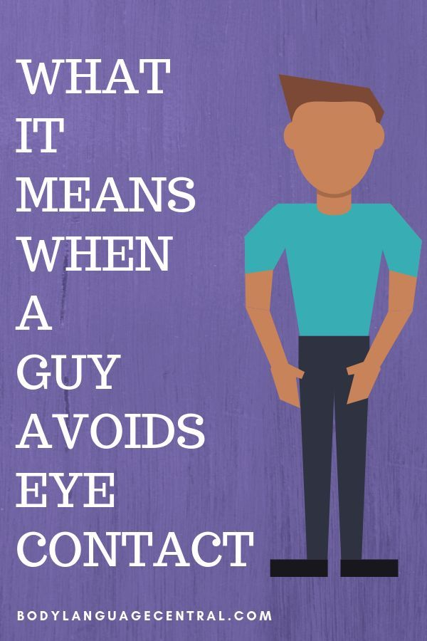 What it means when a guy avoids eye contact.   Eye contact