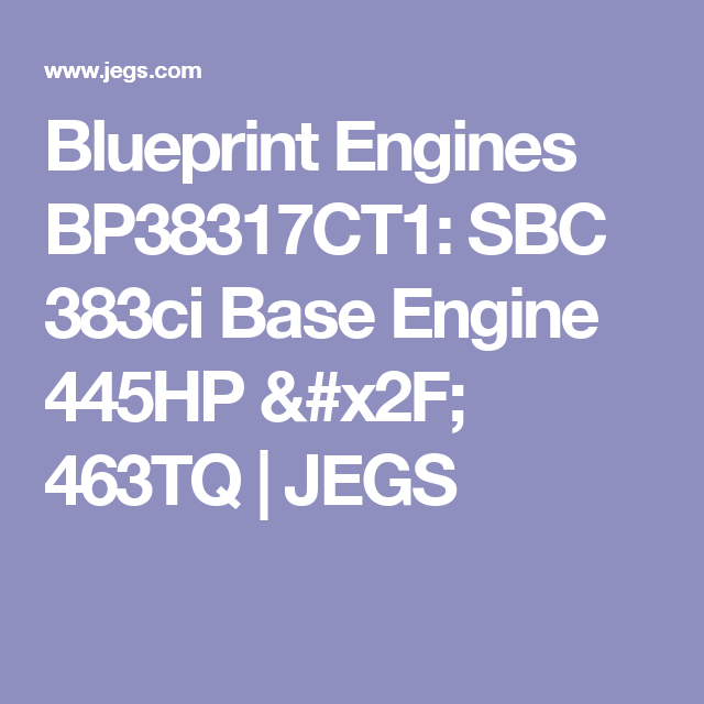 Blueprint engines bp38317ct1 sbc 383ci base engine 445hp 463tq buy blueprint engines at jegs blueprint engines small block chevy base engine guaranteed lowest price malvernweather Images