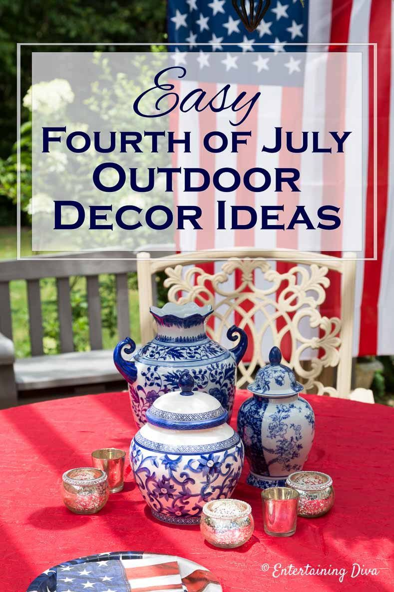 Easy 4th Of July Outdoor Decorations Entertaining Diva From House To Home Diy Holiday Decor 4th Of July Decorations Fourth Of July