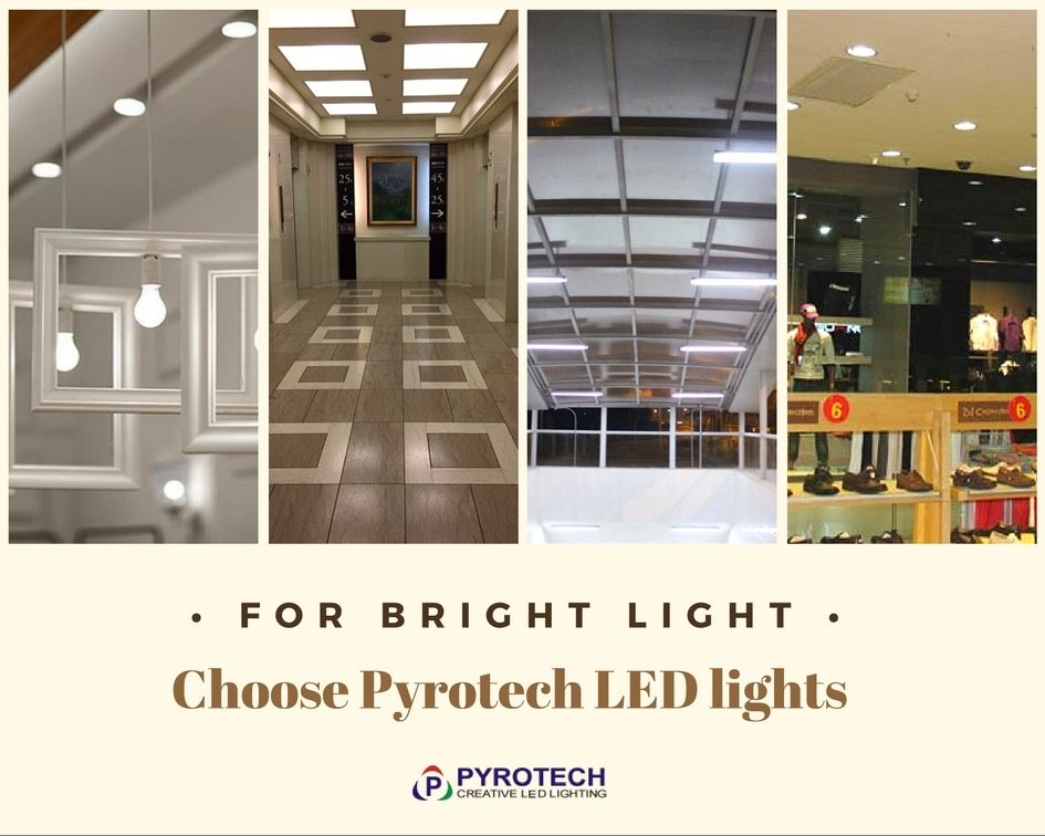 Pyrotech led lights for your home and office you choose whichever suits you best