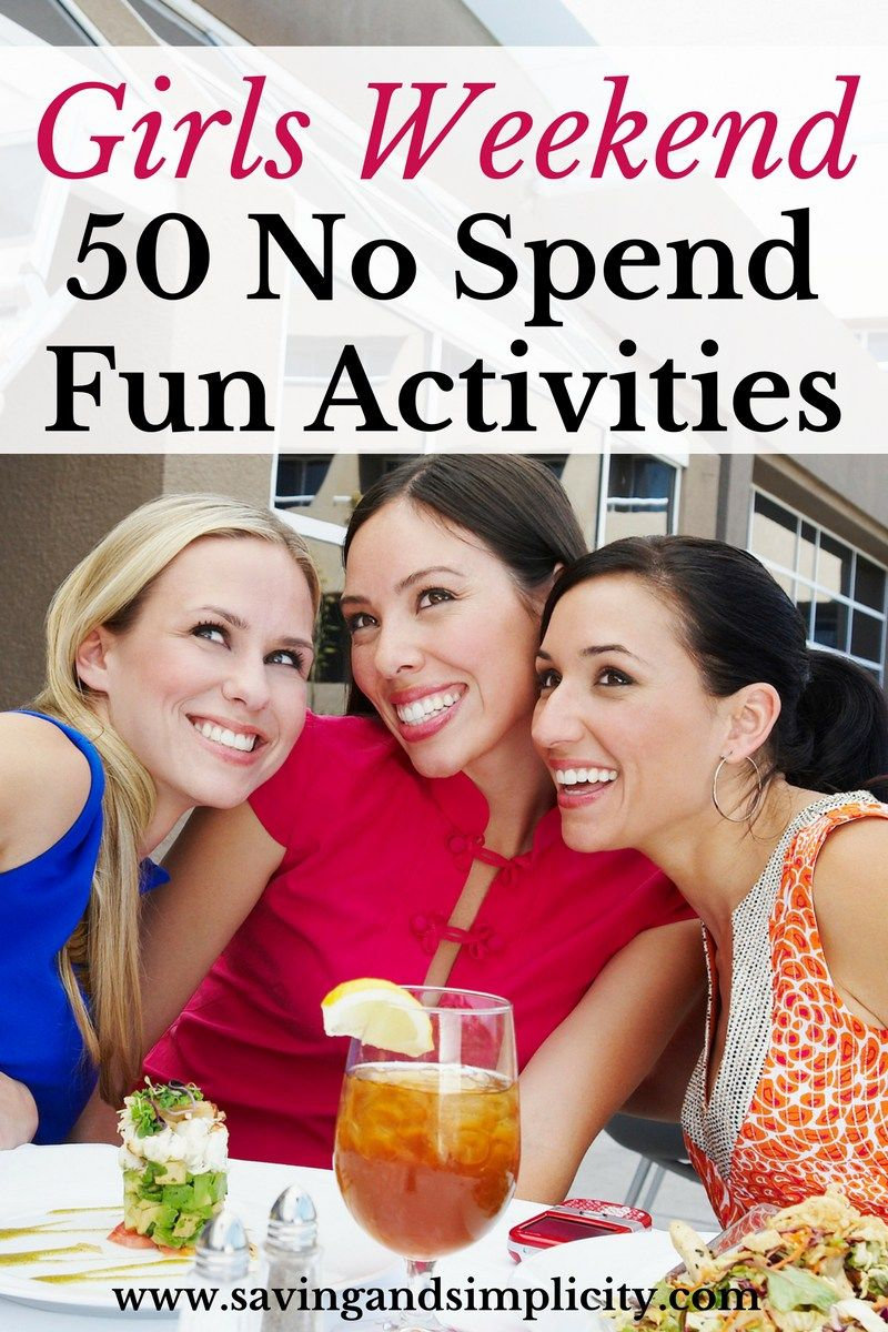152e45a37cb Girls weekend is a highly anticipated look forward to weekend away with the  girls. Enjoy 50 frugal no spend fun activities with the girls. Relax and  unwind.