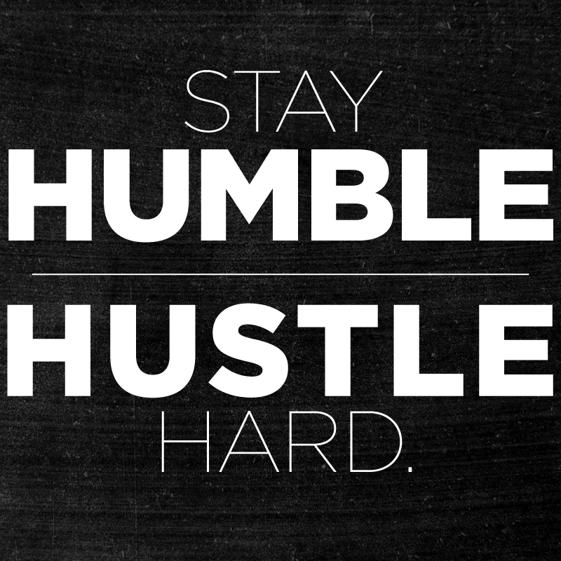 Valentin on stay humble hustle and wisdom - Stay humble wallpaper ...