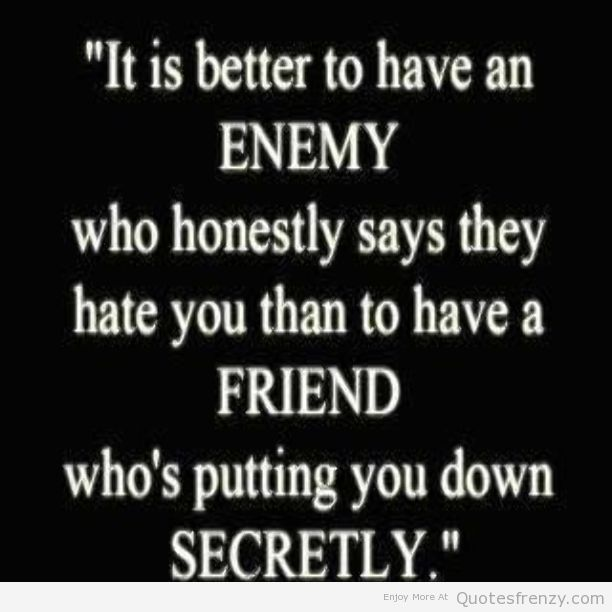 Sayings Friendship Friends Enemy Quotes Betrayal Quotes Fake Friend Quotes Friends Betrayal Quotes