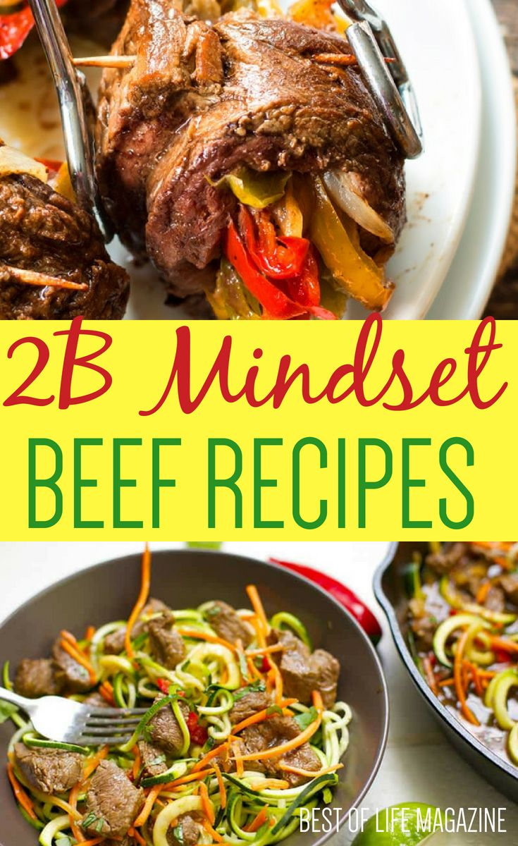2B Mindset Recipes 25 Meal Plan Recipes with Beef  Best of Life Mag is part of Beef recipes for dinner - Most 2B Mindset recipes are friendly and completely adjustable and are already geared toward your plan  You will only need to adjust your ratio of veggies to beef to fit your plate and you are on your way!