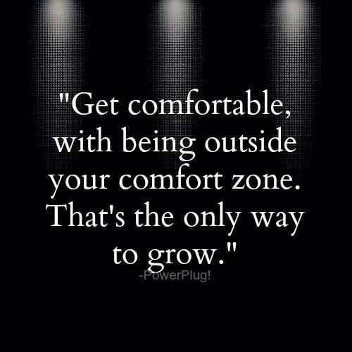 Outside Of Your Comfort Zone Comfort Quotes Positive Quotes For