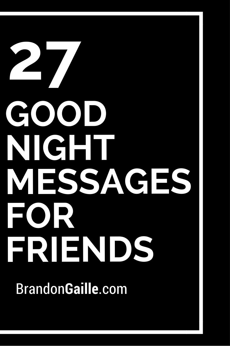 27 Good Night Messages For Friends Pinterest Night Messages