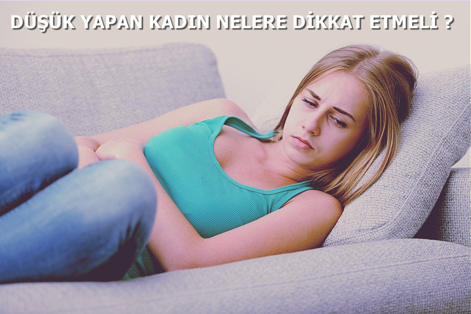 Düşük yapan kadınlarda nelere dikkat edilmeli