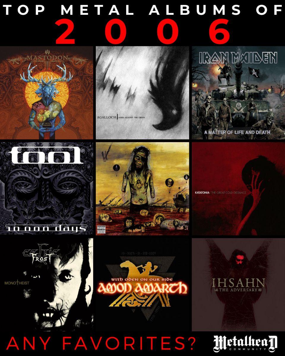 Favorite #Metal Album of 2006? Comment below! ⬇️ • #Mastodon - #BloodMountain • #Agalloch - #AshesAgainstTheGrain • #IronMaiden - #AMatterOfLifeAndDeath • #Tool - #10000Days • #Slayer - #ChristIllusion • #Katatonia - #TheGreatColdDistance • #CelticFrost - #Monotheist • #AmonAmarth - #WithOdenOnOurSide • #Ihsahn - #TheAdversary • •  MetalheadCommunity.com • • • • • #metalheadcommunity #metalmusic #thrashmetal #metalband #metalhead #metalheads #metalbands #heavymetal #deathmetal #powermetal #numet