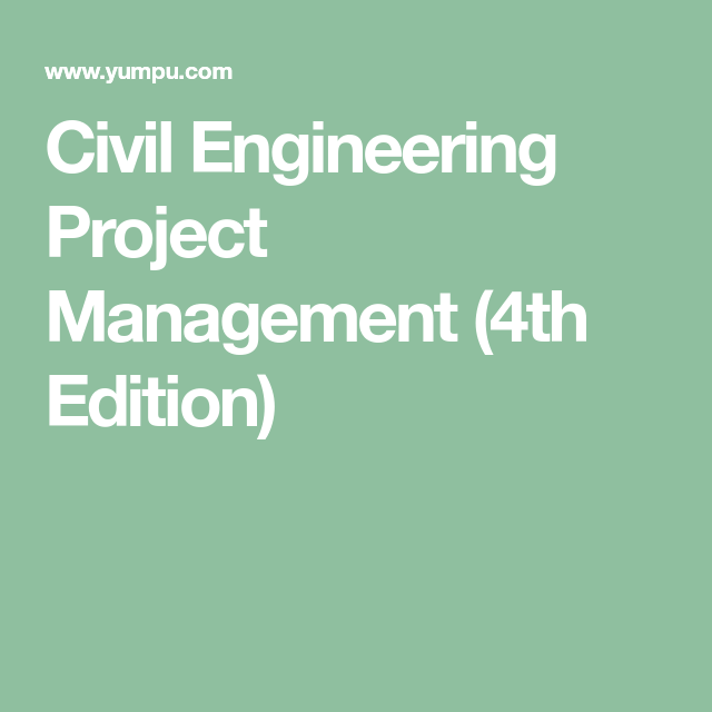 Civil engineering project management 4th edition work civil engineering project management 4th edition fandeluxe Choice Image