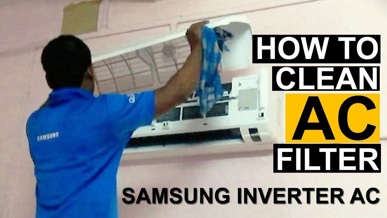 How To Clean Split Air Conditioner Filter Clean Samsung Invert Ac Air Conditioner Filters Cleaning Ac Filters
