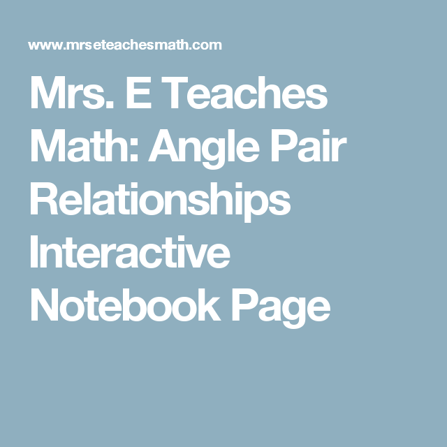 Angle Pair Relationships Interactive Notebook Page | Geo