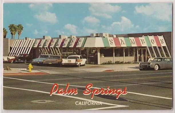 Sambos Restaurant Palm Springs, Ca. In the 60's