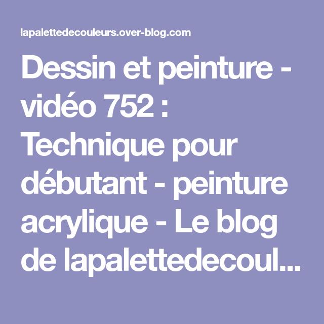 Dessin Et Peinture Video 752 Technique Pour Debutant Peinture