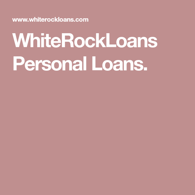 WhiteRockLoans Personal Loans