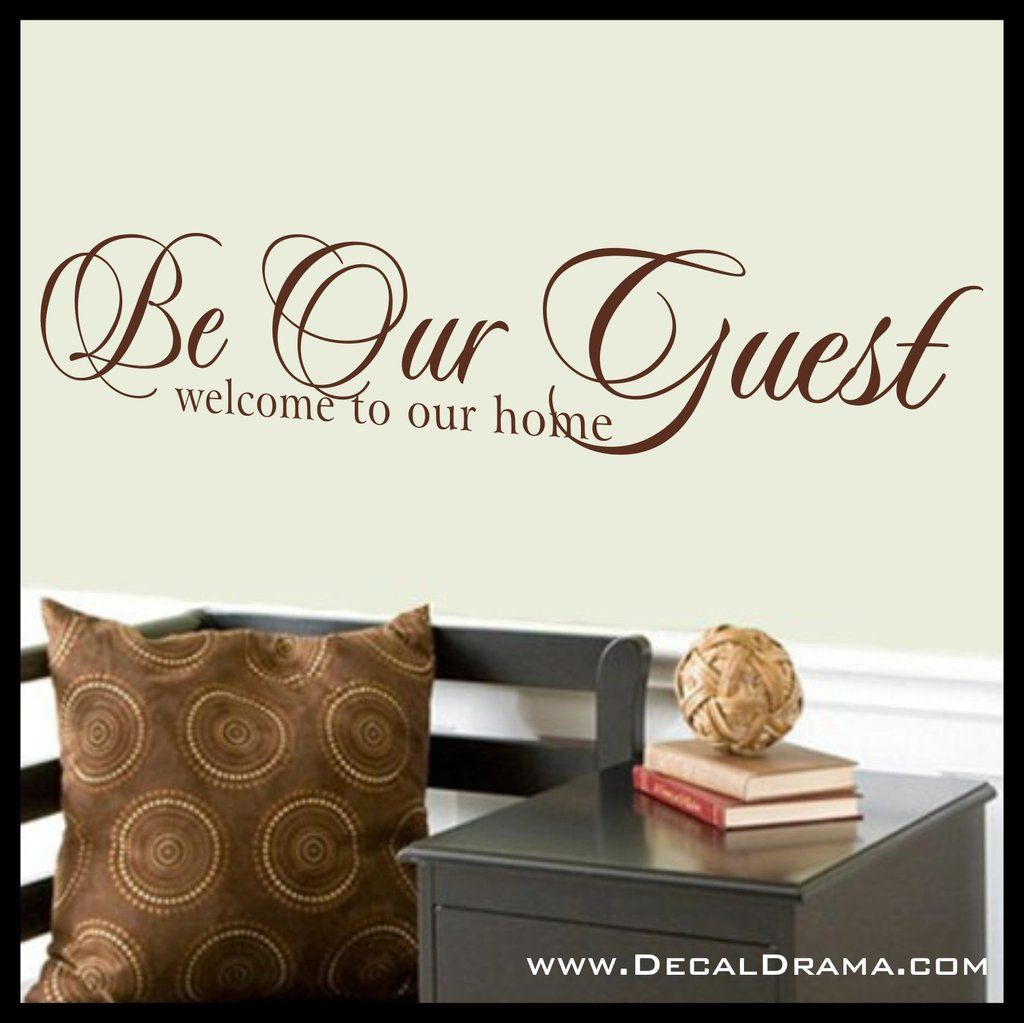 Be Our Guest Welcome To Our Home DisneyInspired Vinyl Wall Decal - Custom vinyl wall decals disney