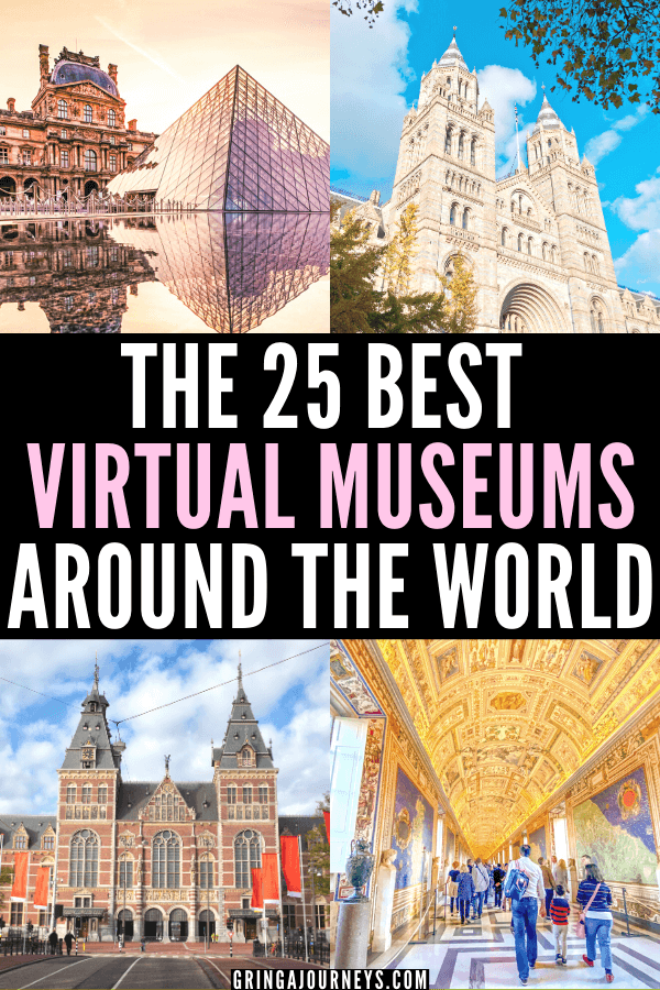 THE 25 BEST VIRTUAL MUSEUM TOURS FROM AROUND THE WORLD in